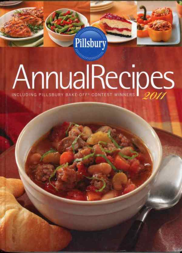 Pillsbury Annual Recipes 2011 Cookbook Including Bake Off Contest Winners Hardcover