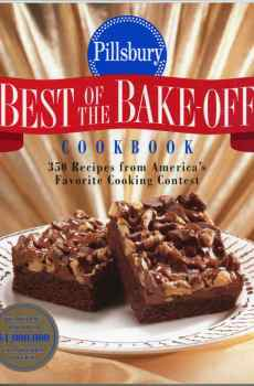 Pillsbury Best of the Bake Off Cookbook 350 Recipes From America's Contest Hardcover 1st Edition