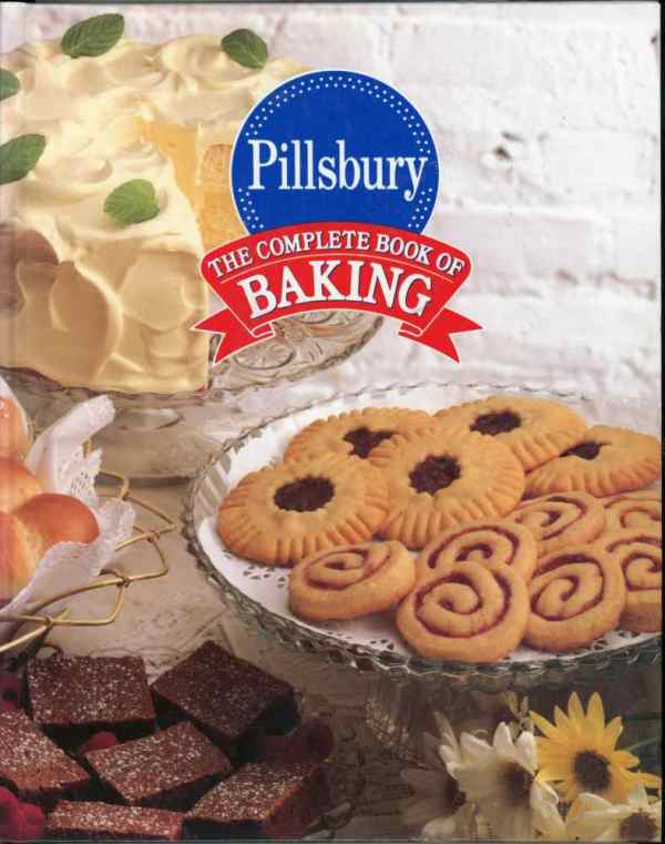 Pillsbury The Complete Book of Baking Hardcover 1st Edition 1st Printing 1993