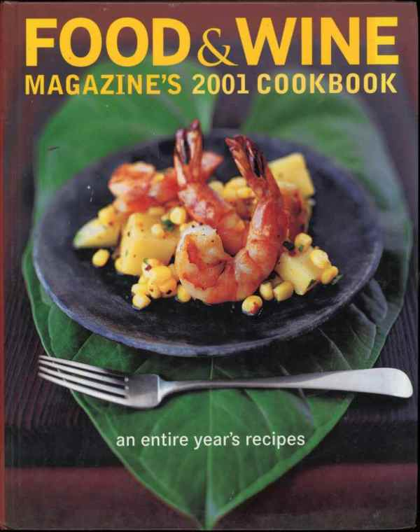 The Best of Food & Wine Magazines 2001 Cookbook Vintage Annual Recipes Hardcover