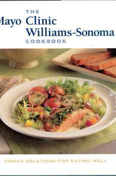 The Mayo Clinic Williams Sonoma Cookbook Healthy Eating Hardcover