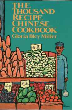 The Thousand Recipe Chinese Cookbook by Gloria Bley Miller Huge 1966 Vintage 1988