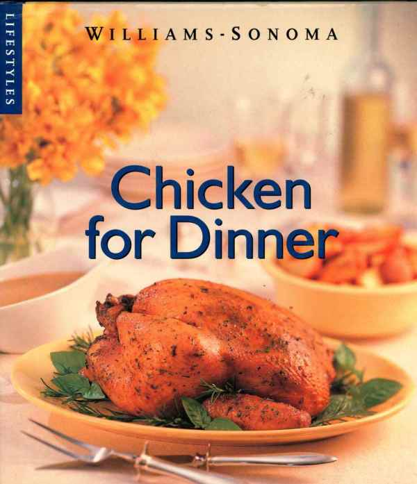 Williams Sonoma Chicken For Dinner Cookbook Photos 1998 Hardcover
