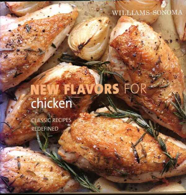 Williams Sonoma New Flavors For Chicken Cookbook Photos Hardcover
