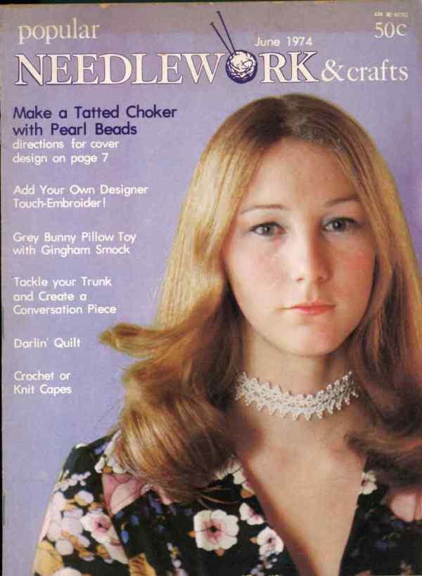 Popular Needlework & Crafts June 1974 Magazine Retro Mid Century Tatted Choker Gingham Smock Capes