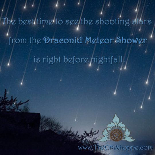 The best time to see the shooting stars from the Draconid Meteor Shower is right before nightfall.