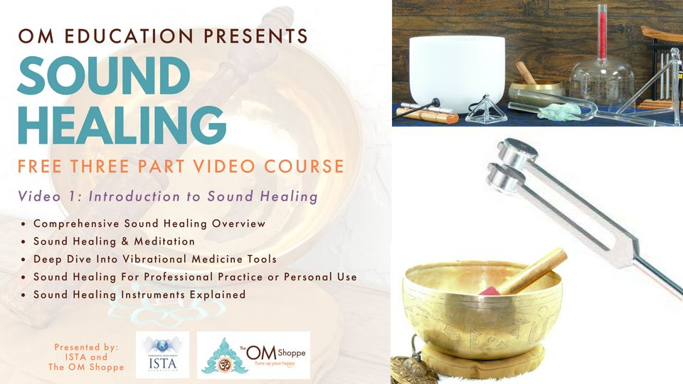 The OM Shoppe's Sound Healing Course - Video 1