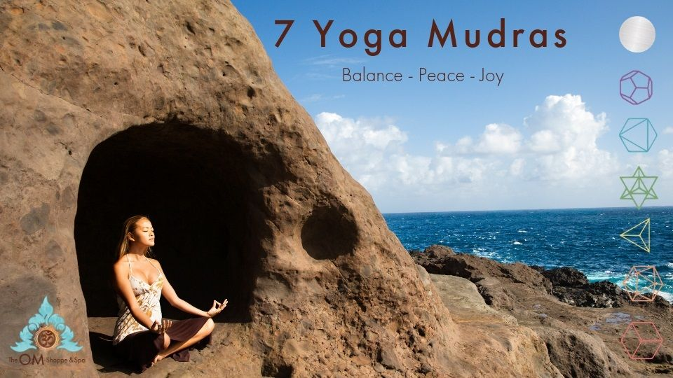 7 Mudras: Yoga of the Hands and the Fingers, and Their Meanings from The OM Shoppe