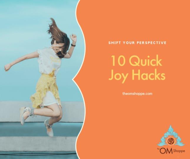 10 Quick Joy Hacks