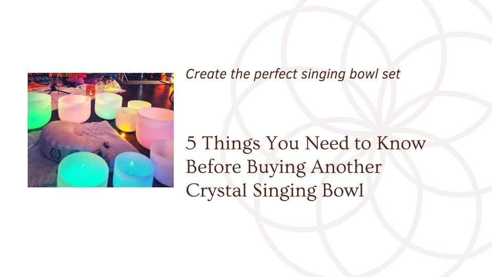 image of singing bowl set with words 5 things you need to know before buying another crystal singing bowl a blog cover for the om shoppe