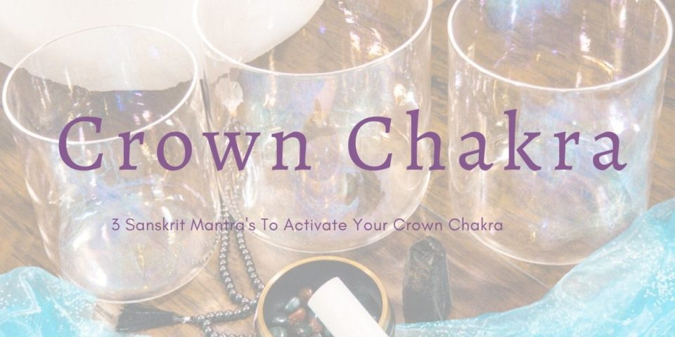 3 Mantras for crown chakra blog