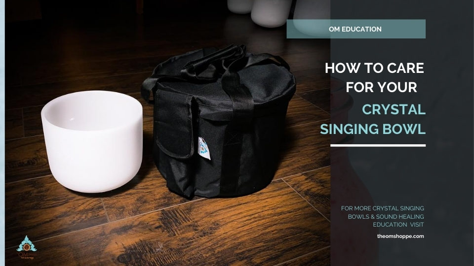 How to Care for Your Crystal Singing Bowl