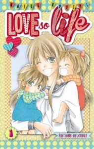 Love So Life http://www.editions-delcourt.fr/catalogue/manga/love_so_life_1 - © Delcourt