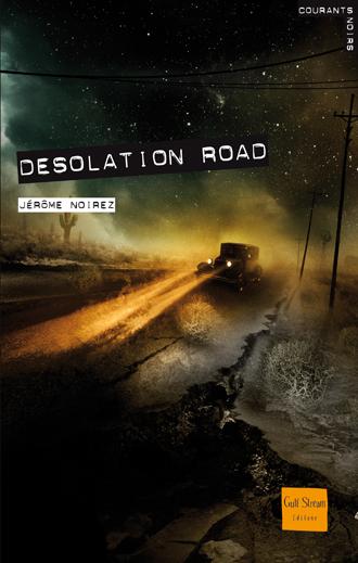 © Gulf Stream Editeur - http://www.gulfstream.fr/livre-159-desolation-road.html