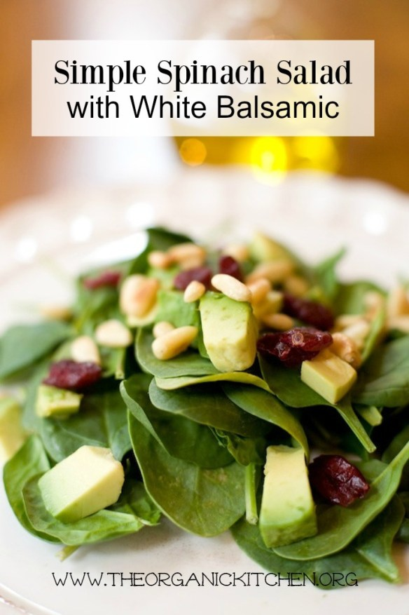 Simple Spinach Salad with White Balsamic