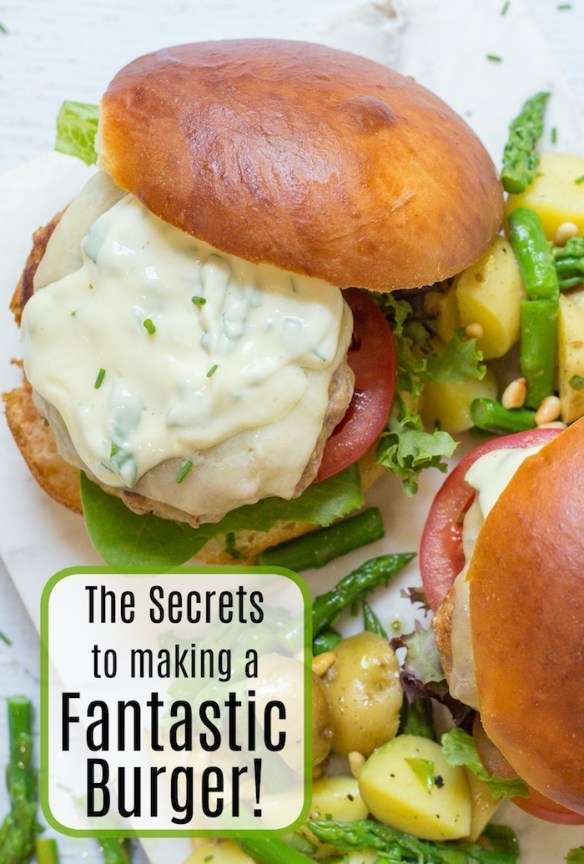 The Secrets to Making a Fantastic Burger!