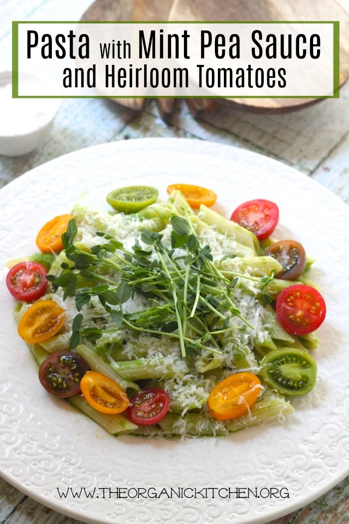 Pasta with Mint Pea Sauce and Heirloom Tomatoes