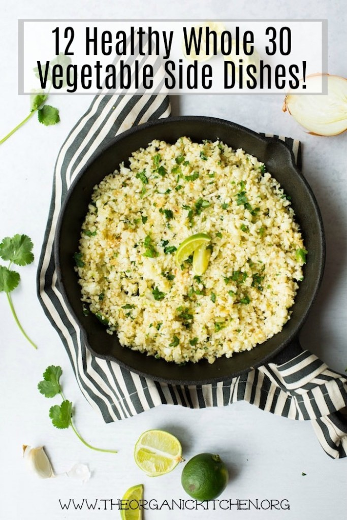 12 Healthy Whole 30 Vegetable Side Dishes!   The Organic