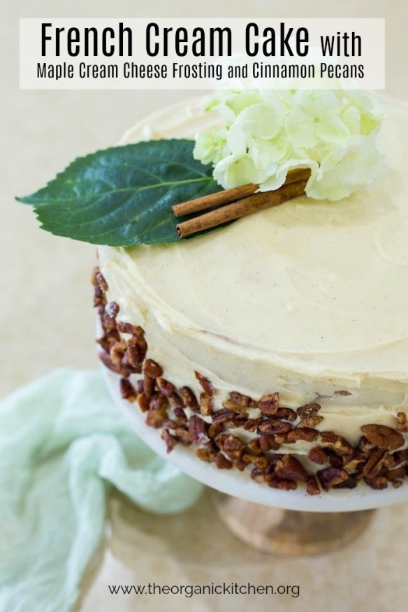 French Cream Cake with Maple Cream Cheese Frosting and Cinnamon Pecans #frenchcreamcake #maplecreamcheesefrosting #cinnamonpecans