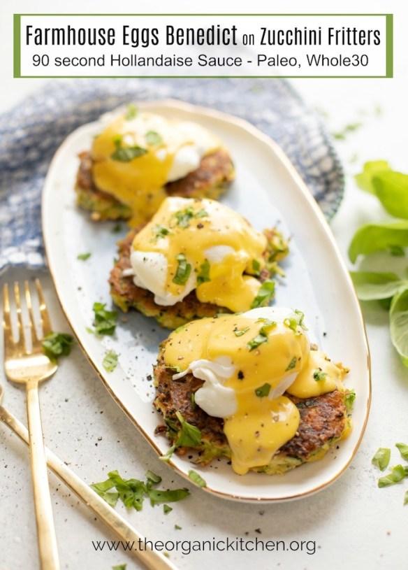 Farmhouse Zucchini Eggs Benedict! (Paleo-Whole30 option) #eggsbenedict #whole30eggsbenedict #paleo #whole30 #whole30breakfast
