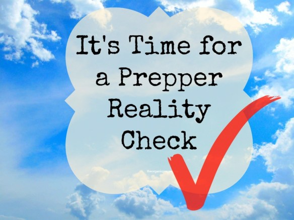 time for a prepper reality check