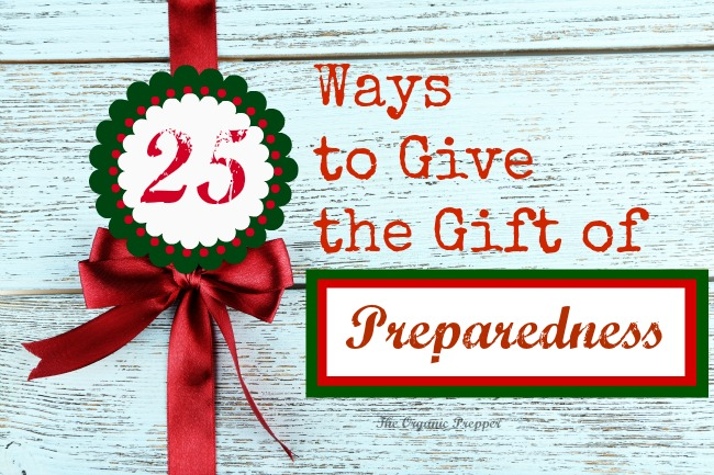 25 Ways to Give the Gift of Preparedness