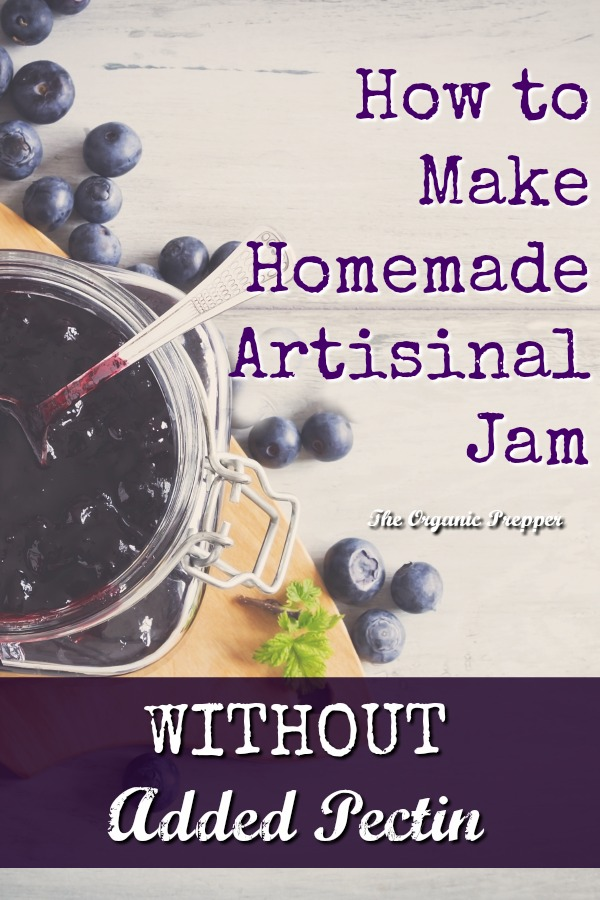 Here\'s an old-fashioned way to make homemade artisanal jam without pectin. | The Organic Prepper