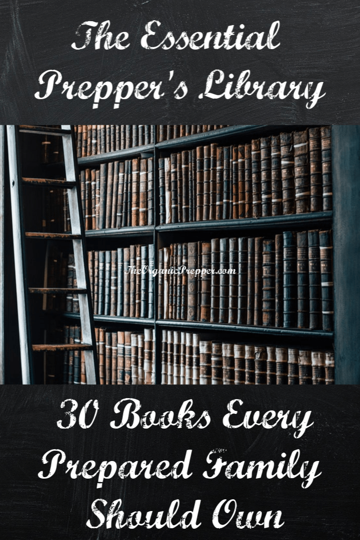 The Essential Prepper's Library: 30 Books Every Prepared Family Should Own