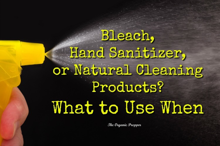 Bleach, Hand Sanitizer or Natural Products? The Organic Prepper