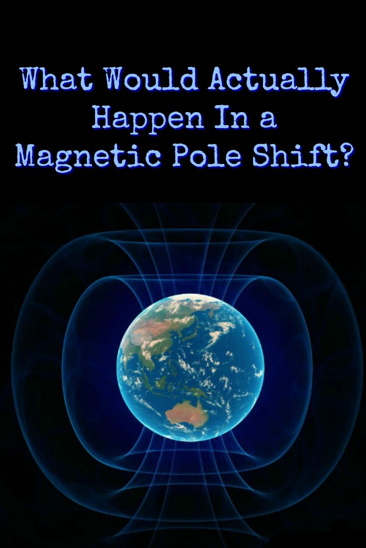 In a pole shift, would it just be compasses and GPS going awry or would this be a catastrophic end for Planet Earth? It depends on who you ask. | The Organic Prepper