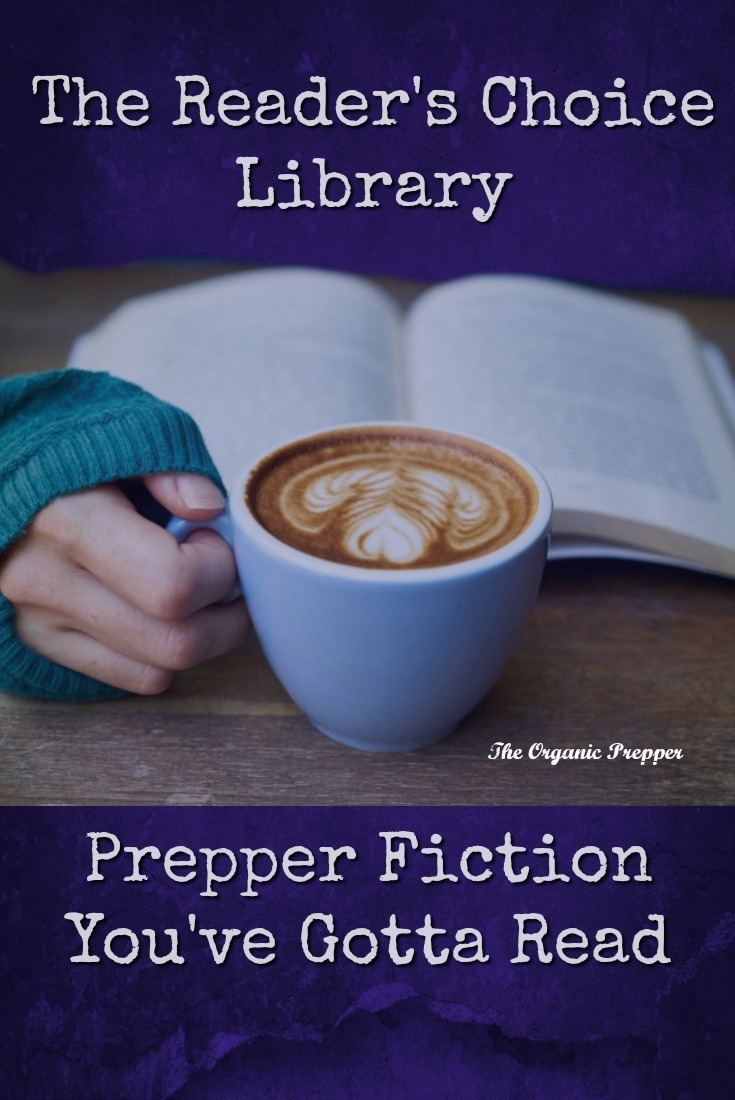 Looking for a new prepper book or series to read?  Here are the top 40 Reader\'s Choice options for prepper fiction.   The Organic Prepper
