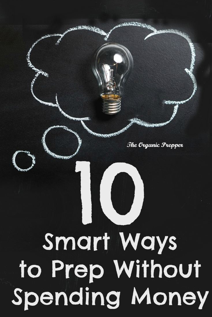Are you convinced that you can't prep unless you have a whole lot of money to spend? Here are 10 ways you can become better prepared without spending a dime. | The Organic Prepper