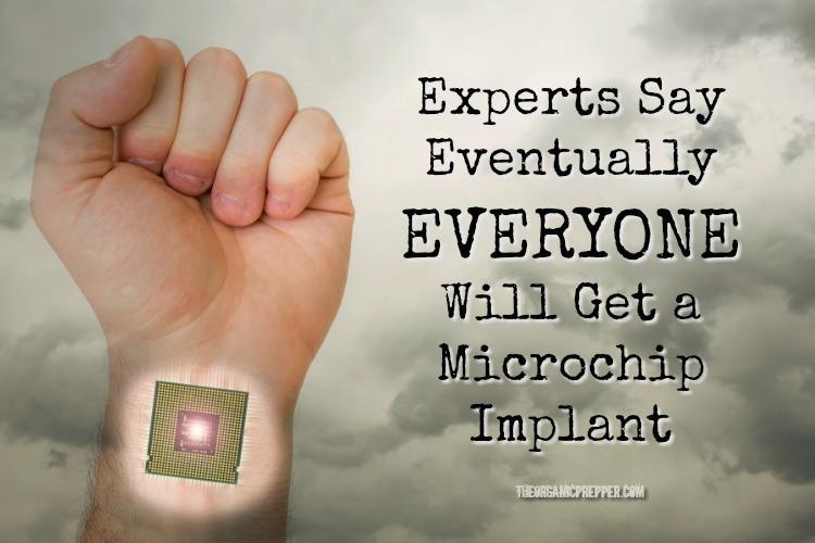 Eventually, EVERYONE Will Get a Microchip - The Organic Prepper