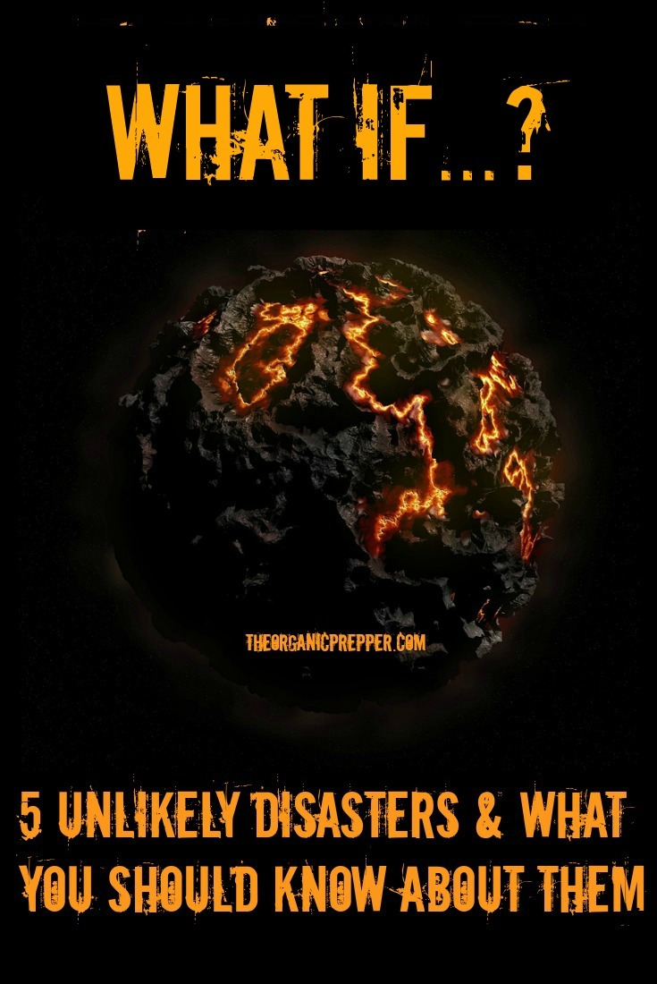 What If...? 5 Unlikely Disasters & What You Should Know About Them