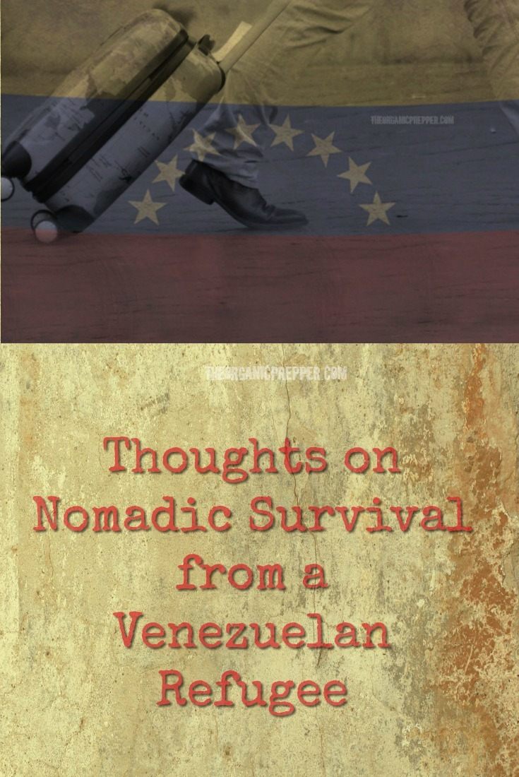 Jose from #Venezuela talks about the difficulty of nomadic #survival and how he wishes he had prepared differently. | The Organic Prepper