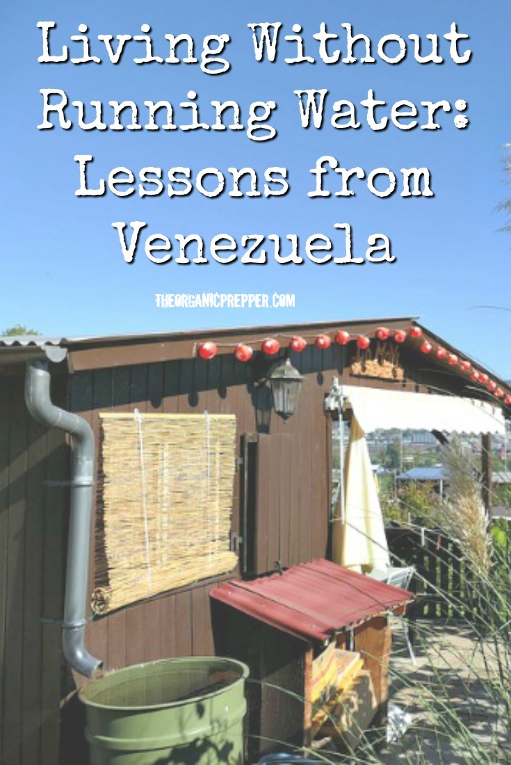 We all tend to take water flowing from the taps for granted. Jose shares the ways that people in #Venezuela adapted when they no longer had running water. | The Organic Prepper #survival #waterpreparedness #prepping