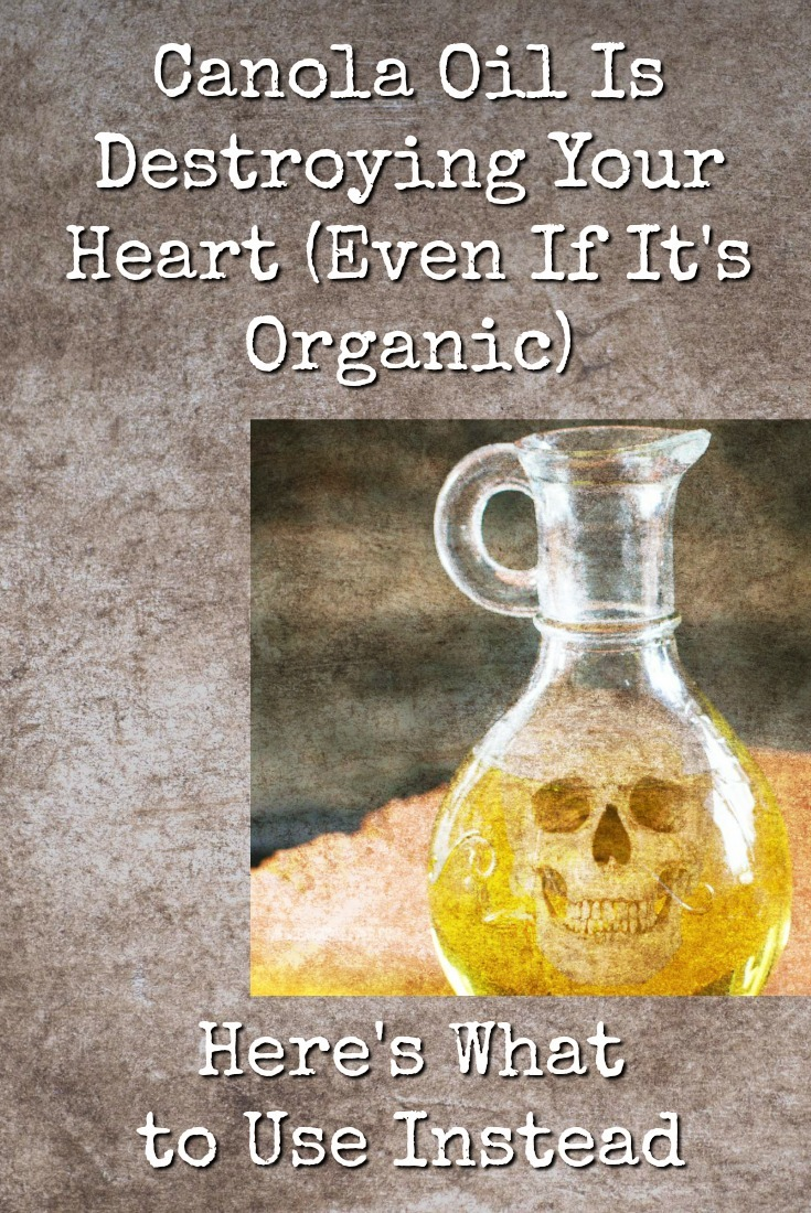 Canola oil is like battery acid to your heart, even if it\'s organic. Here\'s why it\'s so bad for you, how to avoid it, and what to use instead.