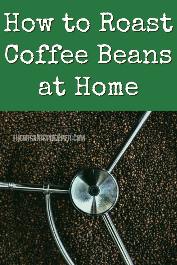 Do you have a stash of green, unroasted coffee beans but no idea what to do with them? Here\'s how to roast coffee beans at home. | The Organic Prepper