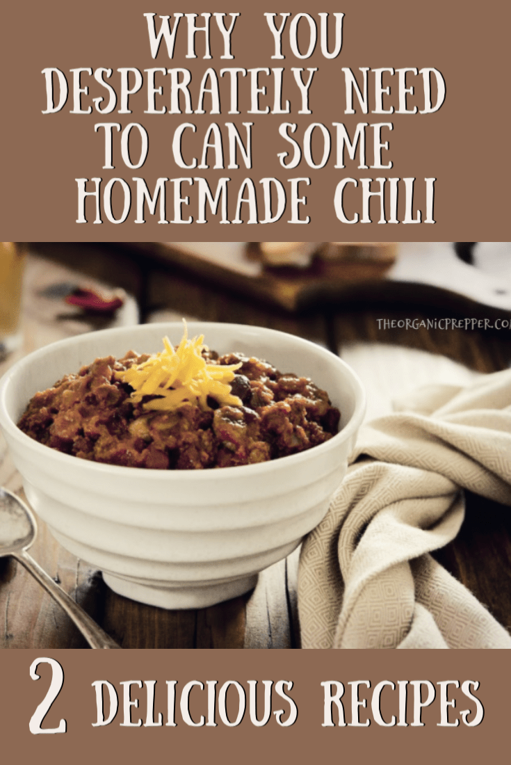 Do you love homemade chili? With these 2 delicious recipes, you can make it ahead of time and preserve it so all you have to do is pop open a jar! | TheOrganicPrepper.com