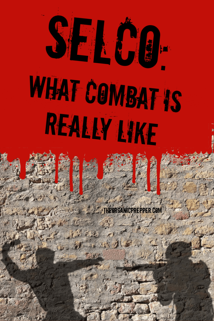 Do you have what it takes to survive combat? In this article, Selco shares the grim reality of what combat is really like. WARNING: GRAPHIC CONTENT | The Organic Prepper