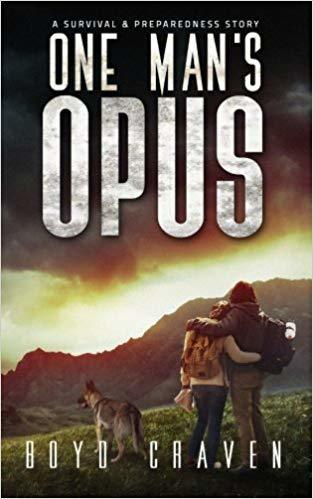 Looking for some more prepper fiction? Do you love dogs? Do you like characters that aren\'t Rambo? Then you\'ll love One Man\'s Opus by Boyd Craven III.| The Organic Prepper
