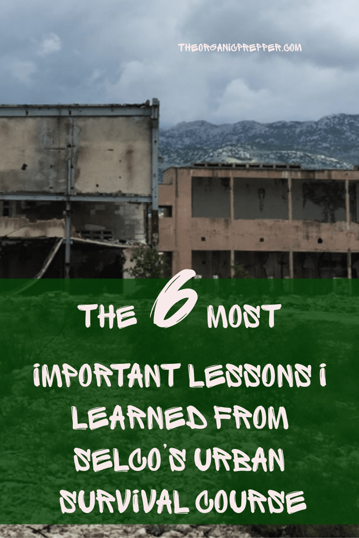 The 6 Most Important Lessons I Learned from Selco's Urban Survival Course