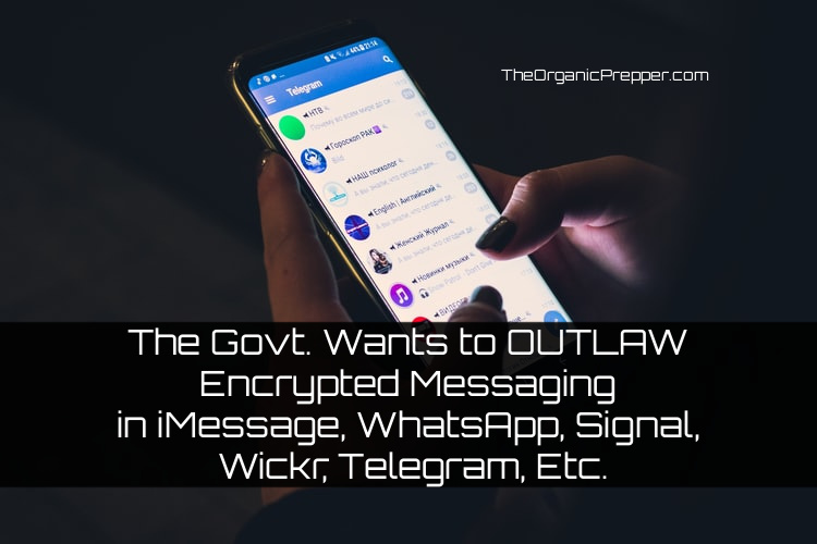The Govt  Wants to OUTLAW Encrypted Messaging - The Organic Prepper