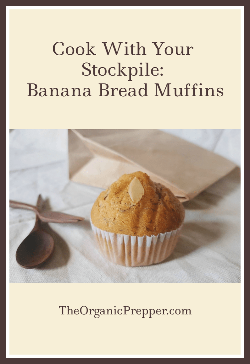 Here\'s how to make delicious banana bread muffins using shelf-stable ingredients you can stockpile.