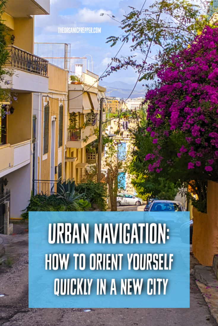 The ability to navigate through a new location quickly and easily is often overlooked. Here\'s how to get your bearings in an urban setting. | TheOrganicPrepper.com