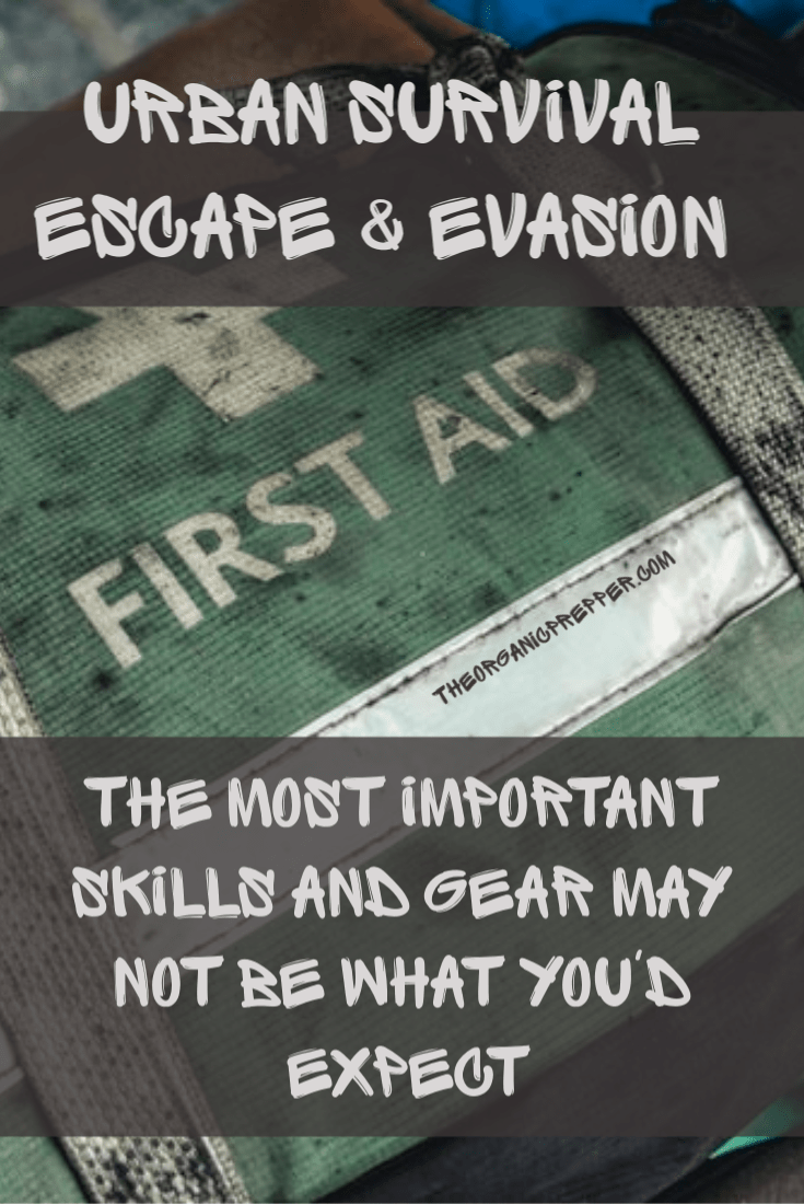 The most important skills and supplies for Urban Survival Escape & Evasion may not be what you expect. It isn\'t fighting, weapons, or escaping restraints. | The Organic Prepper