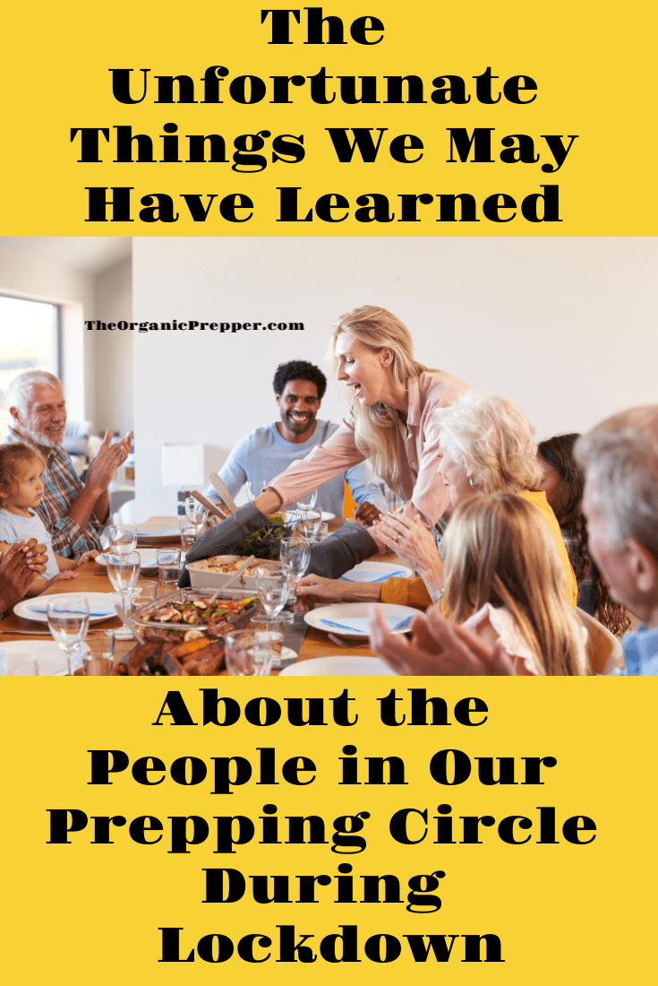 One of the biggest surprises during lockdown for some of us has been the way people we care about behave when they\'re under pressure. | The Organic Prepper