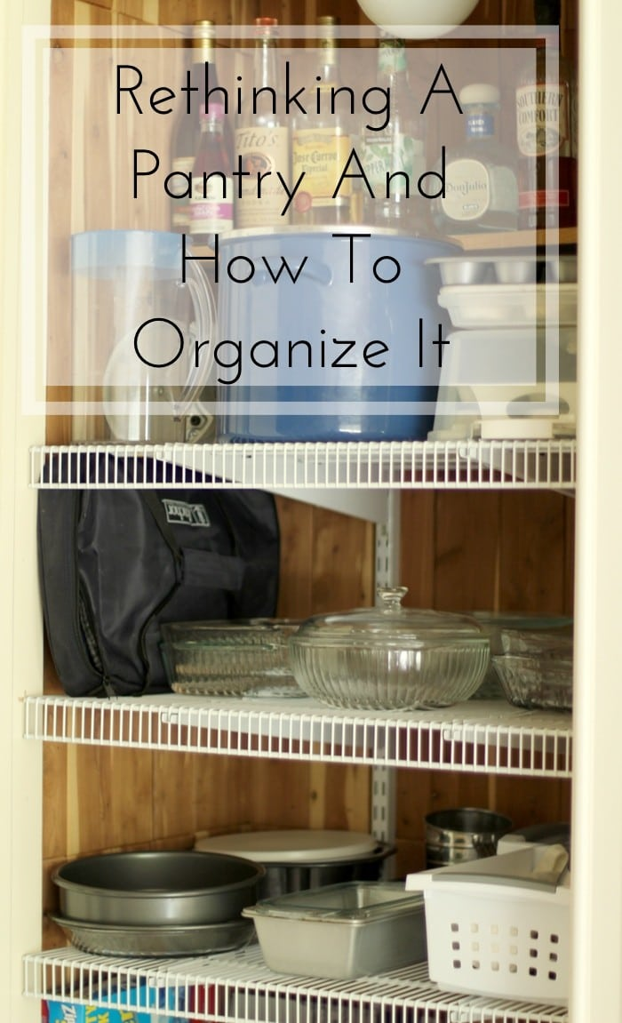 Rethinking A Pantry And Ways To Organize It