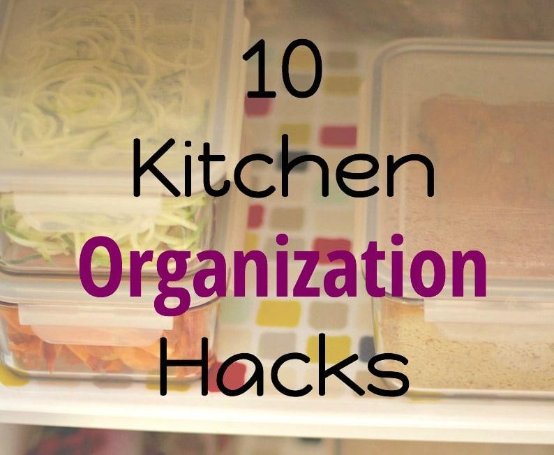 10 Kitchen Organization Hacks