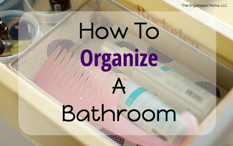 How To Organize A Bathroom